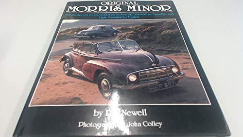 ORIGINAL MORRIS MINOR. The Restorer's Guide To All Saloon, Tourer Convertible, Traveller And ...