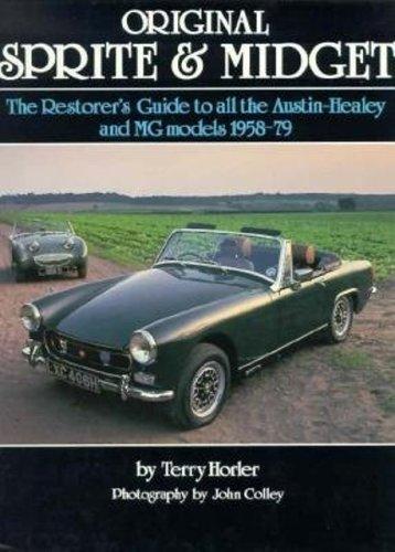 Original Sprite and Midget (The Restorer's Guide): Horler, Terry