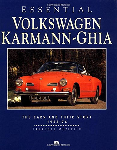 9781870979528: Essential Volkswagen Karmann Ghia: The Cars and Their Story 1955-74 (Essential Series)