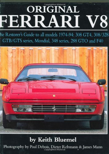9781870979788: Original Ferrari V8: The Restorer's Guide for all models, 1974-1994: 308 GT4, 308/328 GTB/GTS series, Mondial, 348 series, 288 GTO and F40