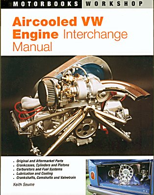 Aircooled VW Interchange Manual: The User's Guide to Original and Aftermarket Parts for Mild, Fast Road and Full Race Tune (9781870979795) by Seume, Keith