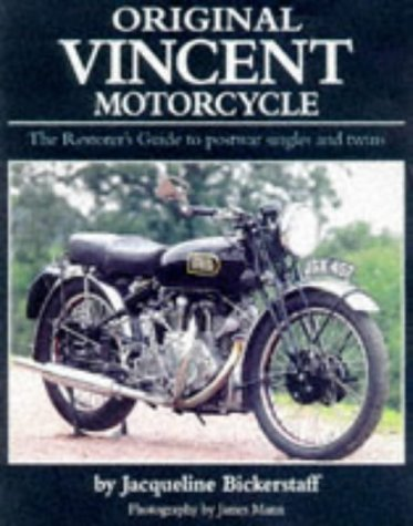 Original Vincent Motorcycle: The Restorer's Guide to: Bickerstaff, J. P.