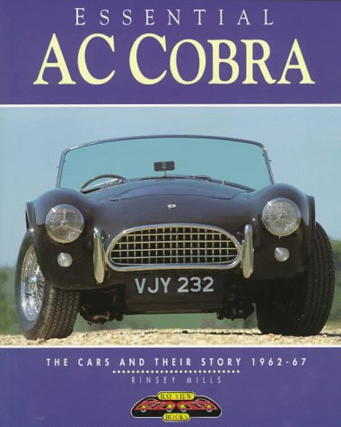 Essential Ac Cobra: The Cars and Their Story 1962-67: Mills, Rinsey