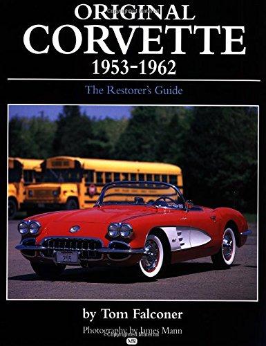 Original Corvette, 1953-62: The Restorers Guide (Original: Falconer, Tom