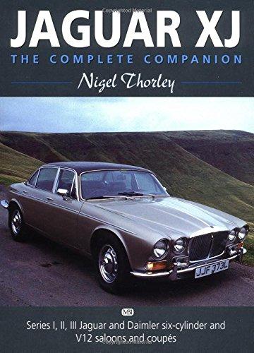 Jaguar Xj: The Complete Companion: Thorley, Nigel