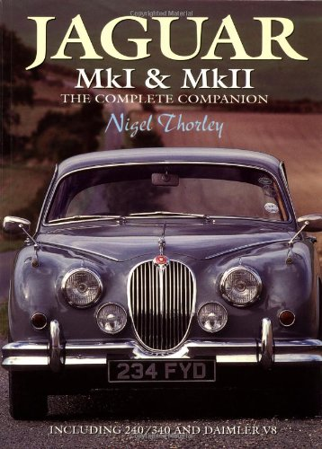 Jaguar Mark I and II (Complete Companion) [Paperback] [Jul 01, 1997] Thorley,.: Thorley, Nigel