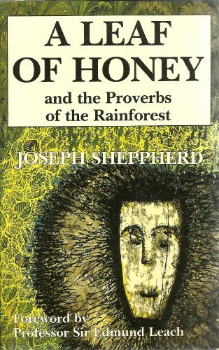 Leaf of Honey and the Proverbs of the Rain Forest: Joseph Sheppherd