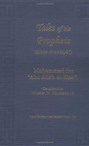 Tales of the Prophets Qisas Al-Anbiya Great: Wheeler M. Thackston