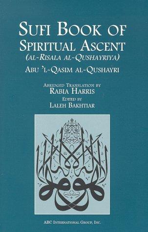 Sufi Book of Spiritural Ascent: Al-Risala Al-Qushayriya: Abu'l-Qasim Al-Qushayri, 'Abd