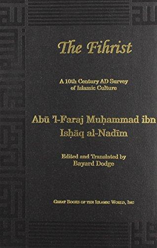 The Fihrist: A 10th Century Ad Survey of Islamic Culture: Ibn Al-Nadim, Muhammad Ibn Ishaq; ...
