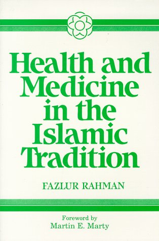 Health and Medicine in the Islamic Tradition: Change and Identity (Health/Medicine and the ...