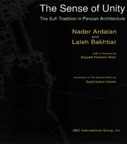 9781871031782: The Sense of Unity : The Sufi Tradition in Persian Architecture