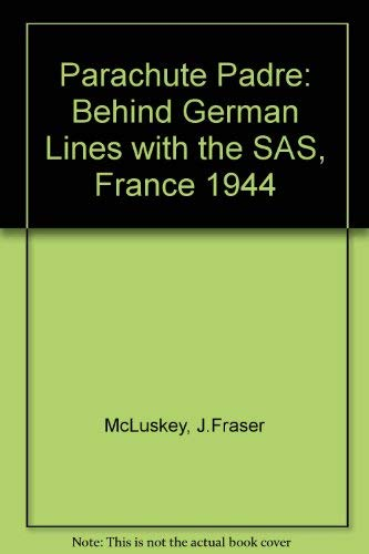 9781871048216: Parachute Padre: Behind German Lines with the SAS, France 1944