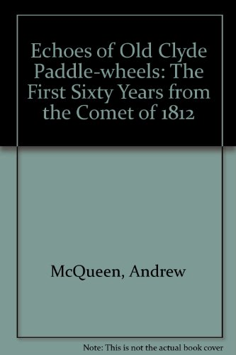 Echoes of Old Clyde Paddle-wheels: The First Sixty Years from the Comet of 1812
