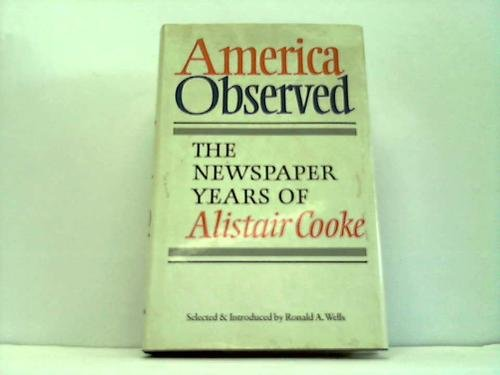 9781871061093: America Observed: The Newspaper Years of Alistair Cooke