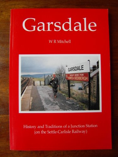 9781871064766: Garsdale: History of a Station on the Settle-Carlisle Railway