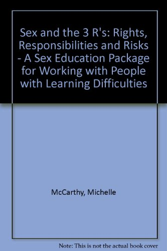 9781871080636: Sex and the 3 R's: Rights, Responsibilities and Risks - A Sex Education Package for Working with People with Learning Difficulties
