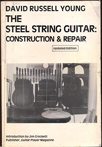 9781871082067: The Steel String Guitar: Construction and Repair