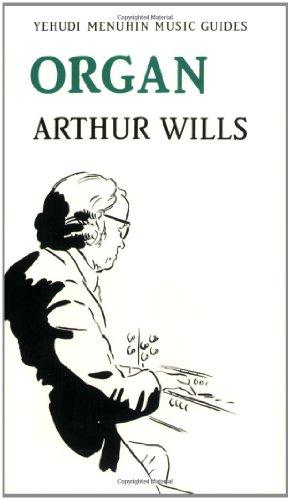 Organ (Yehudi Menuhin Music Guides) (1871082404) by Arthur Wills