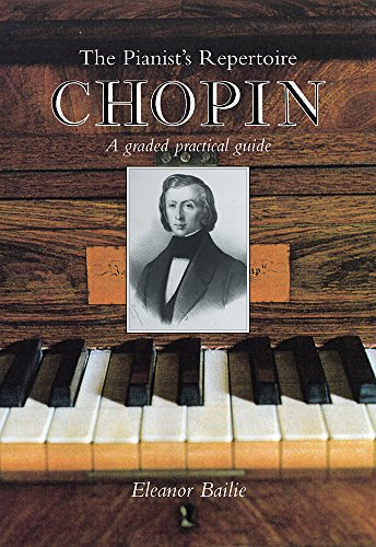 9781871082678: Chopin: A Graded Practical Guide (Pianist's Repertoire)