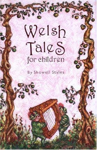 Welsh Tales for Children (9781871083255) by Showell Styles F.R.G.S.