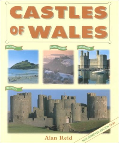 The Castles of Wales: Reid, Alan