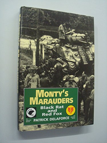 Monty's Marauders: Black Rat and Red Fox - 4th and 8th Independent Armoured Brigades in WW2: ...