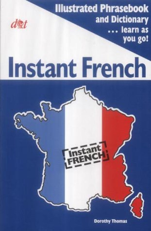 Instant French (Instant Language Guides): Thomas, Dorothy
