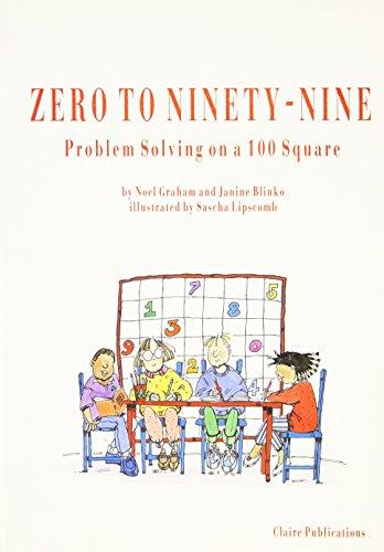 9781871098020: Zero to Ninety Nine: Problem Solving on a Hundred Square