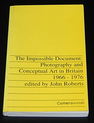 9781871103106: Impossible Document: Photography and Conceptual Art in Britain, 1966-1976 (Camerawords)