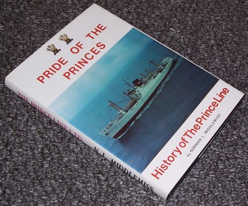 9781871128017: Pride of the Princes: History of the Prince Line Ltd.