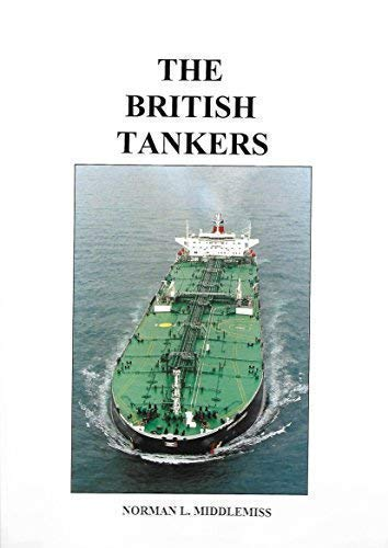 The British Tankers (SCARCE 2005 HARDBACK REVISED EDITION SIGNED BY THE AUTHOR)
