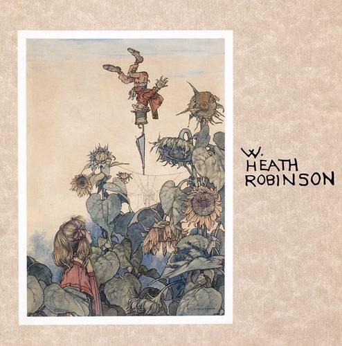 9781871136586: W.Heath Robinson (1872-1944): The Inventive Comic Genius of Our Age