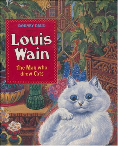 Louis Wain. The Man Who Drew Cats: Dale, Rodney
