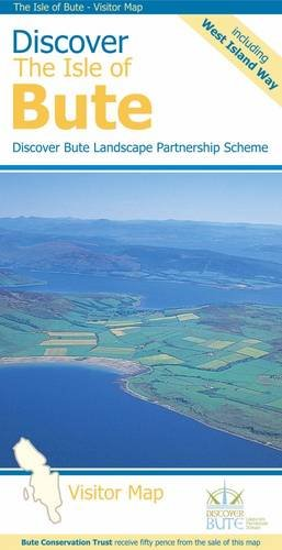 Discover the Isle of Bute - Visitor Map: Including the West Island Way