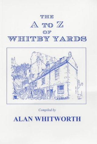 9781871150247: The A to Z of Whitby Yards