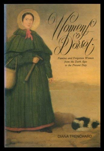 9781871164190: Women of Dorset: Famous and Forgotten Women from the Dark Ages to the Present Day