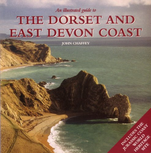 An Illustrated Guide to the Dorset and East Devon Coast (1871164567) by John Chaffey