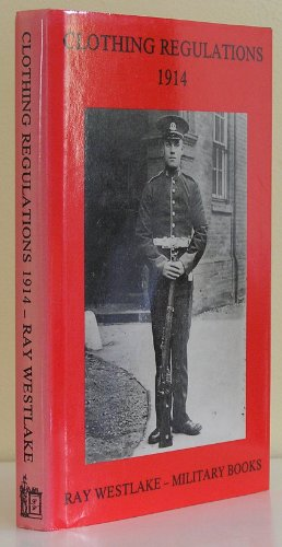 CLOTHING REGULATIONS 1914.: War Office.