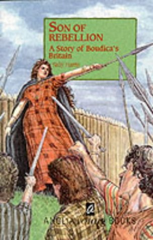 Son of Rebellion: A Story of Boudica's Britain (History key stage two): Sally Harris