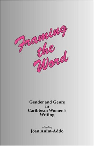 Framing the Word: Gender & Genre in: Anim-Addo, Joan