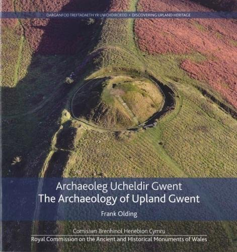 9781871184570: Archaeoleg Ucheldir Gwent/The Archaeology of Upland Gwent (English and Welsh Edition)