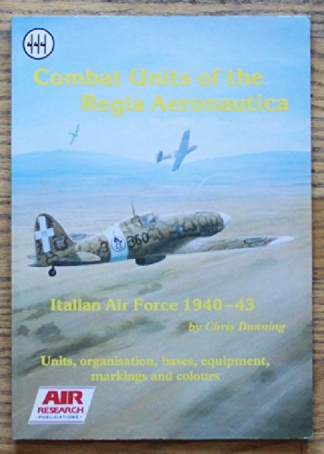 9781871187014: Combat Units of the Regia Aeronautica: Italian Air Force, 1940-43