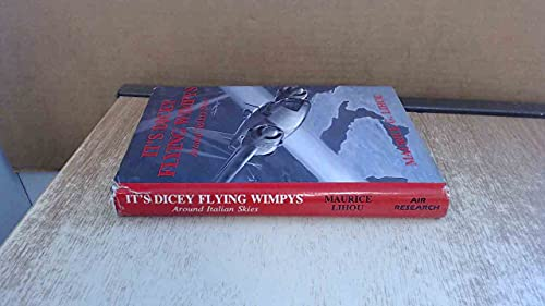 It's dicey flying Wimpys (around Italian skies): Maurice G. LIHOU