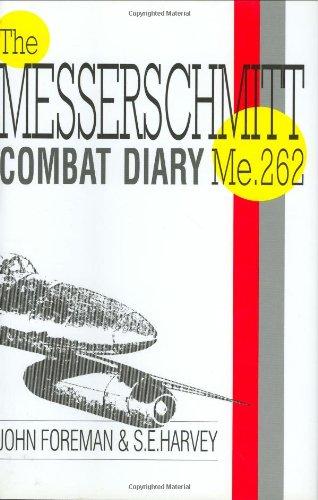 Messerschmitt Combat Diary Me.262: S. E. Harvey,