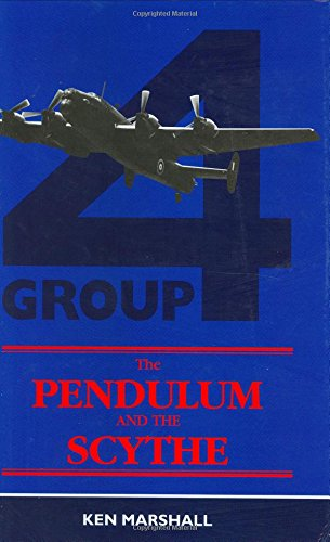 The Pendulum and the Scythe: Tours with 4 Group Bomber Command (187118732X) by Marshall, Ken