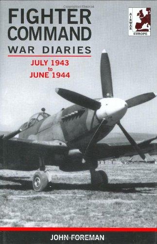 9781871187434: Fighter Command War Diaries Volume 4: July 1943-June 1944