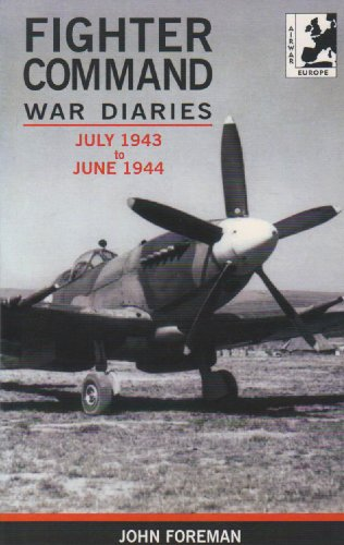 9781871187489: The Fighter Command War Diaries: July 1943 to June 1944 v. 4