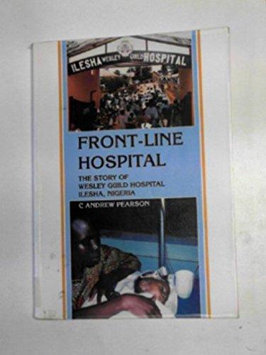 9781871188042: Front-Line Hospital: The Story of Wesley Guild Hospital, Ilesha, Nigeria