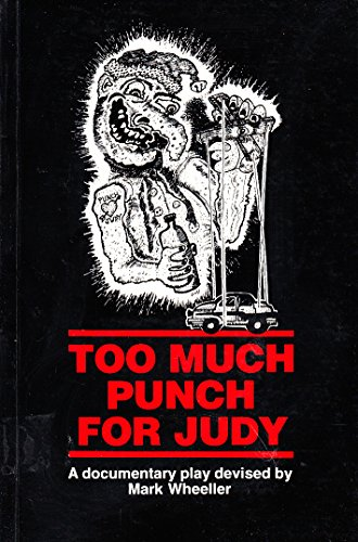 9781871195002: Too much punch for Judy: A documentary play